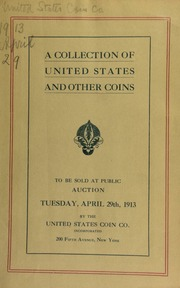 Catalogue of a collection of United States silver and copper coins, hard times tokens, Canadian coins, etc., etc. [04/29/1913]