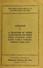 Catalogue of a collection of United States silver and copper coins ... [02/06/1918]