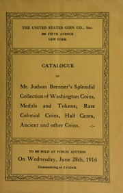 Catalogue of the collection of Washington coins, medals and tokens formed by Mr. Judson Brenner. [06/28/1916]