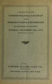 Catalogue of a collection of United States, Canadian, and foreign coins and medals. [11/25/1913]