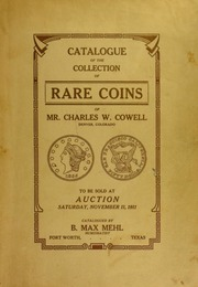 Catalogue of the Collection of Rare Coins of Mr. Charles W. Cowell
