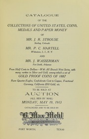 Catalogue of the Collections of United States Coins, Medals and Paper Money of Mr. J.R. Strouse, Mr. P.C. Hartell and Mr. J. Wasserman