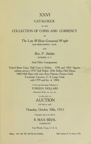 Catalogue of the Collection of Coins and Currency of the Late William Granwood Wright and Rev. P. Stiebitz and Other Consignments