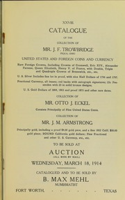 Catalogue of the Collection of Mr. J.F. Trowbridge, Collection of Mr. Otto J. Eckel, Collection of Mr. J.M. Armstrong