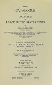 Catalogue of the Collection of Large United States of Dr. S.T. Millard, Also the Collection of United States Gold and Silver, Pioneer Gold, Etc., of Mr. Edward Heissler