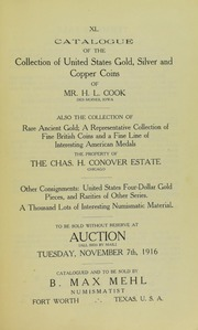 Catalogue of the Collections of United States Gold, Silver and Copper Coins of Mr. H.L. Cook. Also the Collection of Rare Ancient Gold; A Representative Collection of Fine British Coins and a Fine Line of Interesting American Medals, The Property of The Chas. H. Conover Estate