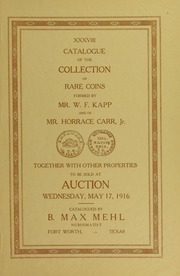 Catalogue of the Collection of United States Gold, Silver and Copper Coins Formed By Mr. W.F. Kapp, and the Collection of Mr. Horrace Carr, Jr.