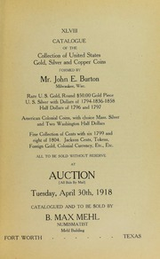 Catalogue of the Collection of United States Gold, Silver and Copper Coins Formed By Mr. John E. Burton