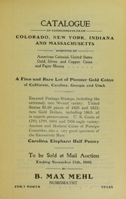 Catalogue of Consignments From Colorado, New York, Indiana and Massachusetts Consisting of American Colonial, United States Gold, Silver and Copper Coins and Paper Money