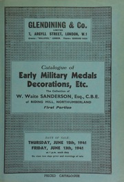 Catalogue of early military medals, decorations, etc., the collection of W. Waite Sanderson, Esq., C.B.E., of Riding Mill, Northumberland, first portion ... [06/12-13/1941]