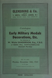 Catalogue of early military medals, decorations, etc., the collection of W. Waite Sanderson, Esq., C.B.E., of Riding Mill, Northumberland, second portion ... [11/10/1941]