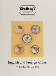 Catalogue of English and foreign coins, including a collection of English silver crowns, the property of a Scottish lady, and a collection of enamelled coin jewellery, formed by a Yorkshire collector, [and] coin cabinets, [etc.] ... [06/11/1986]