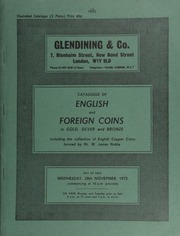 Catalogue of English and foreign coins, in gold, silver, and bronze, including the collection of English copper, tin and bronze coins formed by Mr. W. James Noble, [a well-known Australian collector],  ... [11/28/1973]