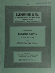 Catalogue of English coins, in gold and silver, [including] a fine collection of English crown pieces, including patterns; [and another] fine collection of the crowns of George V, including some proofs and early strikings;  ... [10/25/1972]