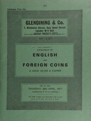 Catalogue of English and foreign coins, in gold, silver, & copper, [including] 8 lots of 140 Edward I pennies, a fourth draw from the Middridge Treasure Trove (1974);  ... [04/28/1977]