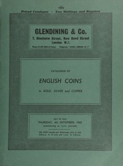 Catalogue of English coins, in gold, silver and copper, [including] a Henry VII sovereign, dragon both sides, king on ornamental throne; a Queen Anne five guineas, 1714; a William III proof shilling, 1698, edge plain; an Edward VI crown, 1551; ... [09/04/1969]
