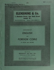 Catalogue of English and foreign coins, in gold and silver, including gold coins of Spain and Spanish America; [and] South American silver 8-reale pieces; [as well as] English gold coins, [such as two] Charles I Oxford triple unites, of 1642 and 1643; [and] commemorative medals ... [05/26/1971]