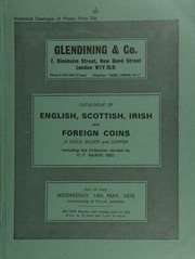 Catalogue of English, Scottish, Irish and foreign coins, in gold, silver, and copper, including the collection formed by C.F. Gilboy, Esq.; [containing] a James VI AV hat-piece or four-pound piece, 1593, [etc.]; ... [05/14/1975]