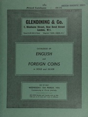 Catalogue of English and foreign coins, in gold and silver, [including] a Charles I, pattern for a halfcrown; gold medals, including The Medico-Psycological Association, Gaskell prize medal,  ... [03/15/1972]