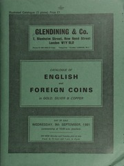 Catalogue of English and foreign coins, in gold, silver, & copper, [including] Richard II and Henry VI Calais nobles, both with flags at stern; a George I two-guineas, 1726; a William IV proof halfcrown, 1879, type A (ESC 704);  ... [09/09/1981]