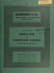 Catalogue of English and foreign coins, in gold, silver, and copper, [including] a small collection of Scottish coins; Irish coins, [containing] an Irish Free State, National Coinage Competition, set of patterns, 1927, by Publio Morbiducci;  ... [05/21-22/1980]