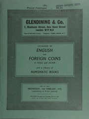 Catalogue of English and foreign coins, in gold and silver, [including] a William IV proof crown, 1831, W. Wyon on truncation; a collection of 17th century tokens of Hampshire; commemorative medals, cabinets, and a library of numismatic books ... [02/14/1973]