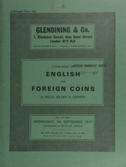 Catalogue of English and foreign coins, in gold, silver, & copper, [including] a small collection of sovereigns; [also] a South Africa, George V specimen set of coins, 1923; [and] 68 miscellaneous silver and copper coins of Guatemala, many fine; [etc.] ... [09/07/1977]
