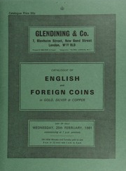 Catalogue of English and foreign coins, in gold, silver, & copper, [including] a Henry VI annulet issue noble, annulet by sword arm; an Elizabeth I, fifth issue sovereign, m.m. escallop;  ... [02/25/1981]
