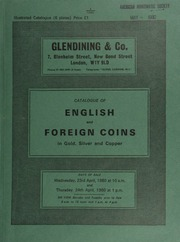 Catalogue of English and foreign coins, in gold, silver, and copper, [including] the entire series of coins returned to the finder of the Aberdour (Fife) Hoard (1978), comprising Edward I to III coins;  ... [04/23-24/1980]