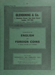 Catalogue of English and foreign coins, in gold, silver, and bronze, [containing] an Elizabeth I pound of twenty shillings; a George II, two guineas piece, 1740, intermediate head; [as well as] a collection of copper and bronze coins of George III and Victoria, including patterns and proofs; ... [02/26/1975]