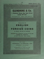 Catalogue of English and foreign coins, in gold, silver, & copper, including the collection formed by the late Robert W. Forsyth, of North Berwick, East Lothian,  ... [02/01/1978]