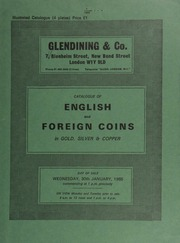 Catalogue of English and foreign coins, in gold, silver, & copper, [including] a Netherlands, Gorinchem, ryal or rose-noble in the name of Edward IV of England, struck on a broad flan; several series of Edward III groats;  ... [01/30/1985]
