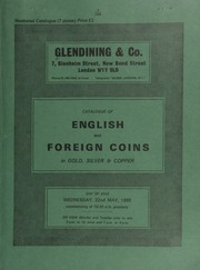 Catalogue of English and foreign coins, in gold, silver, & copper, [including] an interesting collection of the coins of England, consisting of one coin from each reign, from Edward the Confessor to the present day,  ... [05/22/1985]