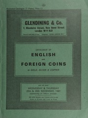 Catalogue of English and foreign coins, in gold, silver, & copper, [including] a comprehensive collection of German porcelain notgeld tokens, [containing] several rare gipsform coins;  ... [11/25-26/1981]
