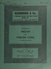 Catalogue of English and foreign coins, in gold and silver, [including] a small collection of English gold coins, [containing] many coins of George III;  ... [04/21/1971]