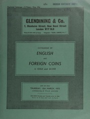 Catalogue of English and foreign coins, in gold and silver, [including] the property of A[rthur] W[illiam] Lainchbury, Esq., of Kingham, Oxfordshire; a collection of English coins, [of a[nother] late Oxfordshire collector]; [and] other properties ... [03/15/1973]