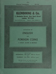 Catalogue of English and foreign coins, in gold, silver, & bronze, [including] 323 lots that are the property of a deceased collector; a collection of coins of the Sussex mints, [the property of P.A. Hodgkinson]; also Anglo-Saxon coins, medals, [etc.] ... [05/16-17/1973]