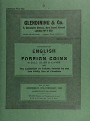 Catalogue of English and foreign coins, in gold, silver, & copper, also the collection of tokens formed by the late Phillip Gee, of Cheshire, [as well as] [two] U.S.A. proof dollars of 1892 and 1893; [and] a Phillip and Mary counter, 1558; [etc.] ... [02/27/1985]