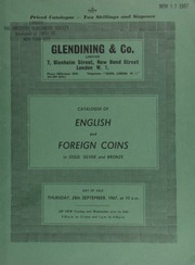 Catalogue of English, and foreign coins, in gold, silver and bronze, including an Ancient British, Westerham type stater, uninscribed, rev. disjointed horse;  ... [09/28/1967]