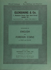 Catalogue of English and foreign coins, in gold and silver, [including] a set of Queen Victoria restrike pattern pennies by Moore; an AR Massachusetts willow tree shilling; [as well as] seventeenth century tokens, and curious currencies ... [04/23/1969]