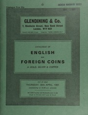 Catalogue of English and foreign coins, in gold, silver, & copper, including numerous Indian coins, [such as] 135 Vijayanagar pagodas; a group of U.S.A. 10-dollar pieces; [as well as] a Japan Mutsuhito 10-yen, Meji 4 (1871); [etc.] ... [04/30/1981]