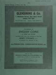 Catalogue of English coins in gold and silver, including coins from the collection of the late Henry Symonds, F.S.A., of Lincoln's Inn, Barrister at Law (d. 1933), [containing] Anglo-Saxon and Norman pennies of Dorset, Somerset and Gloucester,  ... [09/26-27/1973]