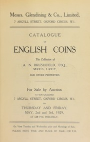 Catalogue of English coins, [being a series] illustrating British history from the earliest times to the present day, the collection of A.N. Brushfield, Esq., ... Budleigh, Halifax, Yorkshire; the collection of Miss Catherine S. Wilson; and other properties,  ... [05/02/1929]