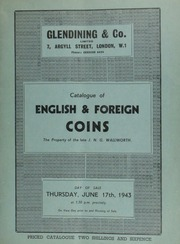 Catalogue of English & foreign coins, the property of the late J.N.G. Wallworth, and containing seventeenth century tokens, silver Seleucid coins, as well as European mediaeval coins, in envelopes, with rulers and provinces indicated, [etc.] ... [06/17/1943]