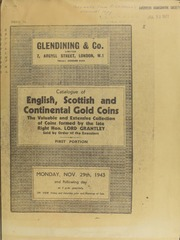 Catalogue of English, Scottish and Continental gold coins, the valuable and extensive collection formed by the late Right Hon. Lord Grantley, the Priory, Old Windsor, sold by order of the executors (first portion) ... [11/29/1943]