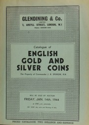 Catalogue of English gold and silver coins, the property of Commander J.B. Spurgin, R.N., including a spur ryal, M.M. escallop (1606), king standing on ship; as well as the property of H. Trotter, Esq., containing an Edward III noble, 1360-69, with flag and C; [etc.] ... [01/14/1944]