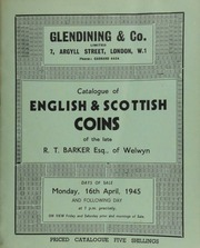 Catalogue of English & Scottish coins of the late R.T. Barker, Esq., of Welwyn, including a Mary sovereign, 1551, Queen enthroned, portcullis at her feet; an Elizabeth fine sovereign,  ... [04/16/1945]