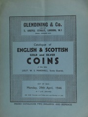 Catalogue of an important collection of English & Scottish gold and silver coins of the late Lieut. W.S. Marshall, Scots Guards, killed in action at Tienray, near Venlo in Holland, on 26th November, 1944 ... [04/29/1946]