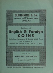 Catalogue of English & foreign coins, including Portuguese and Spanish gold coins from the collection of Colonel Sir Edwin King, K.C.B., C.M.G. ... [06/07/1950]