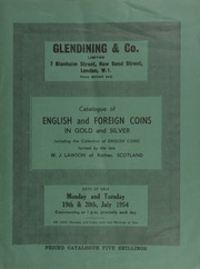 Catalogue of English and foreign coins, in gold and silver, including the collection of British gold coins, and comprehensive series of silver pennies of William I (The Conquerer) 1066-1087, ... [07/19-20/1954]